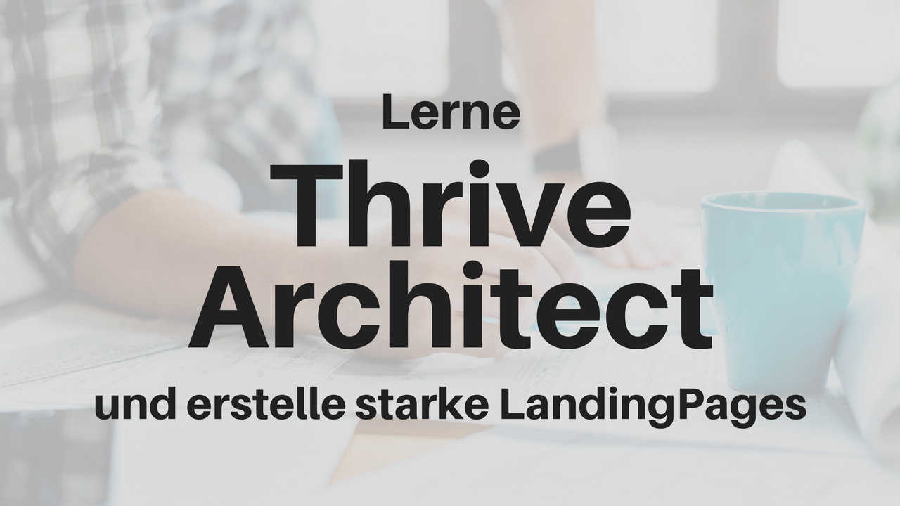 Thrive Architect Online Kurs